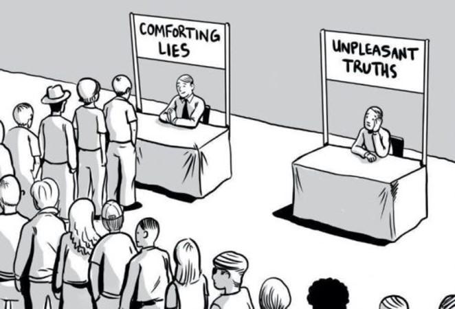 Comforting lies vs unpleasant truth.